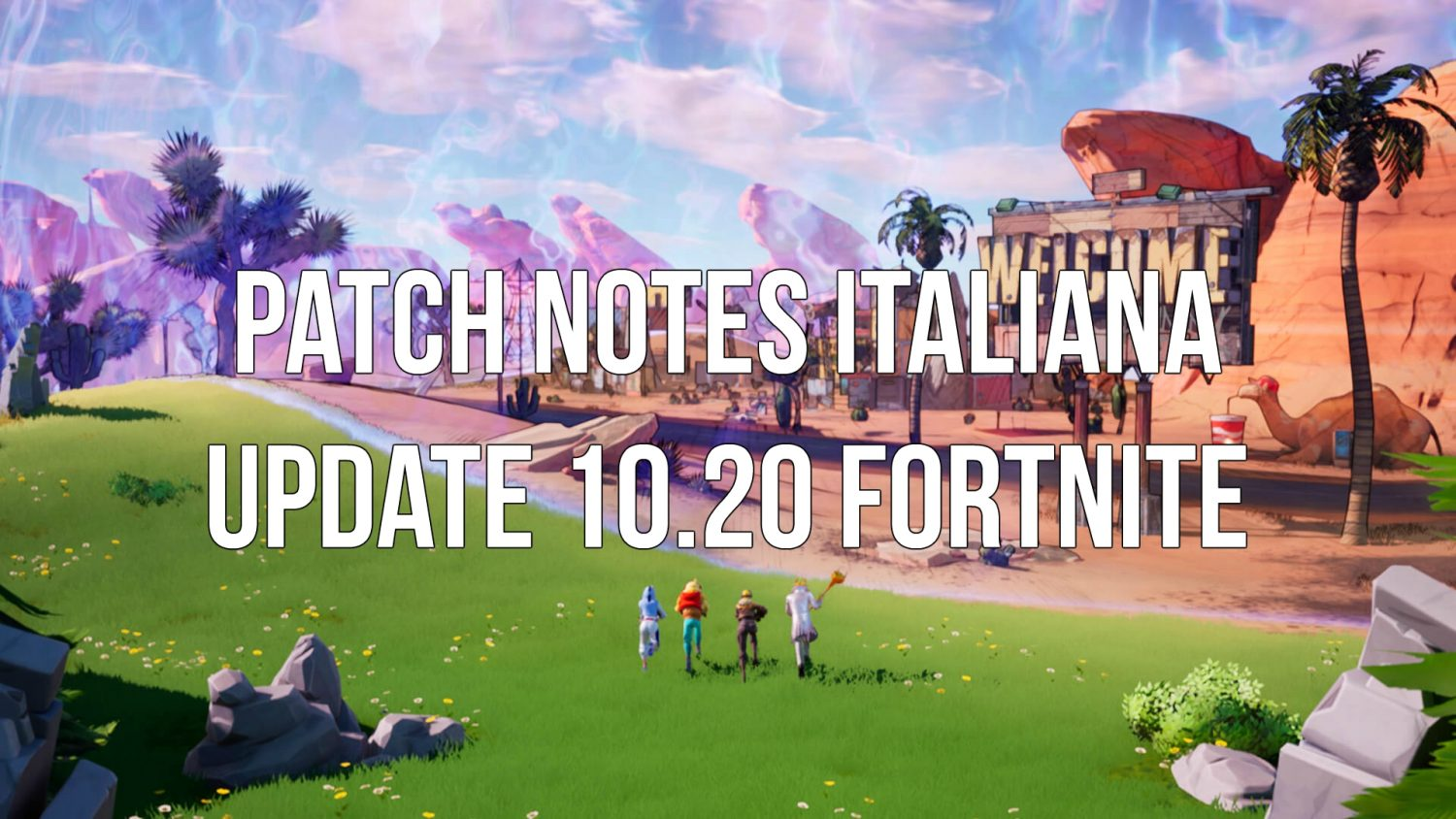 Fortnite: Patch Notes Italiana update 10.20 - Powned.it