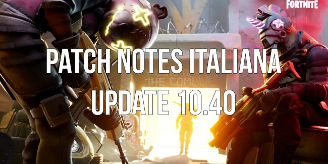 Fortnite Patch Notes Italiana Update aggiornamento 10.40 matchmaking
