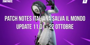patch notes italiana update 11.01 salva il mondo fortnite capitolo 2