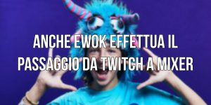 ewok twitch mixer fortnite