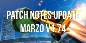 patch notes italiana update marzo 1.74 rocket league